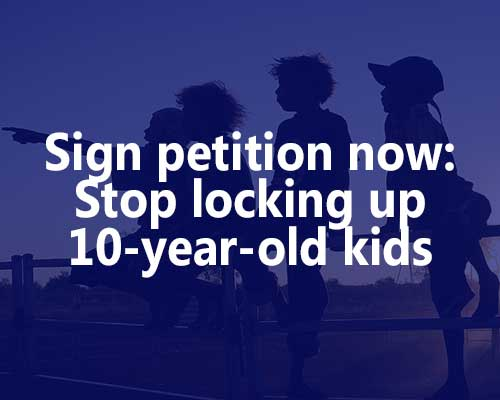 Sign the petition to stop locking up 10-year-old-kids. © Wayne Quilliam